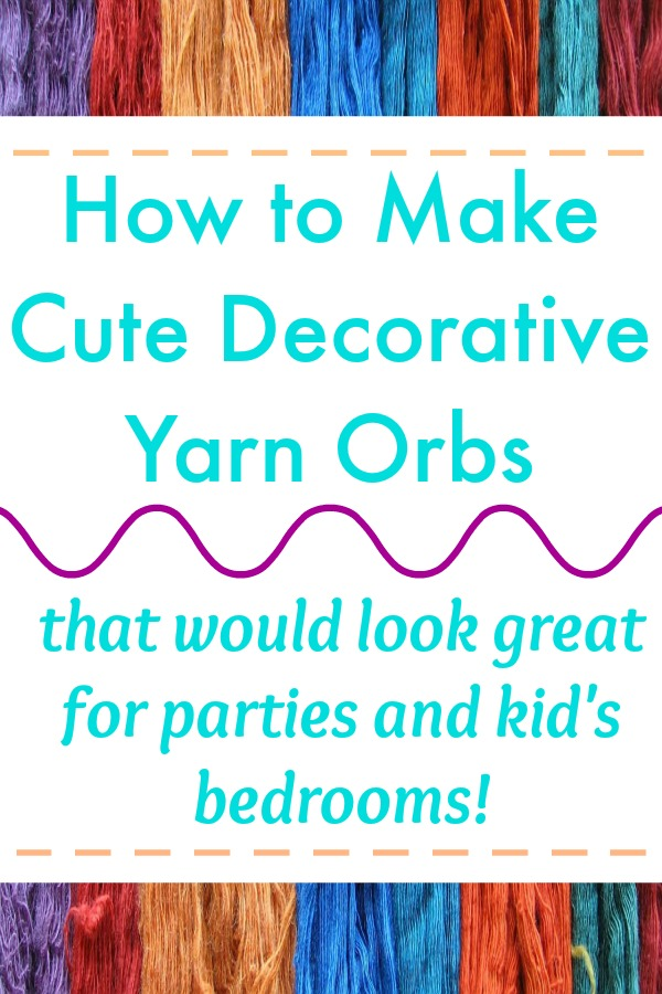 How to Make Cute Decorative Yarn Orbs