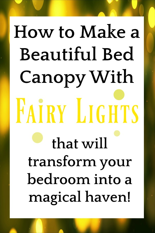 How to Make a Beautiful Bed Canopy With Fairy Lights
