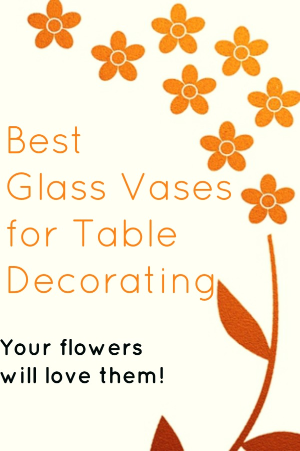Best Glass Vases for Table Decorating