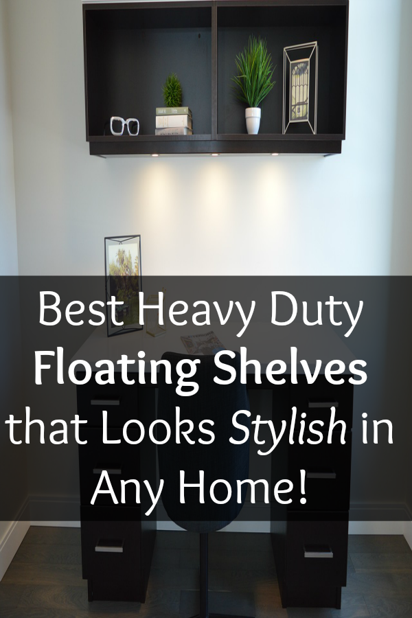 Best Heavy Duty Floating Shelves